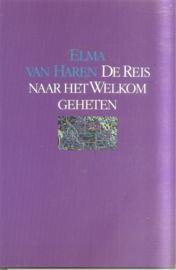 Haren, Elma van: De reis naar het welkom geheten