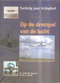 Schiphol: Tachtig jaar Schiphol - Op de drempel van de lucht