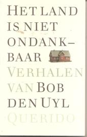 Uyl, Bob den: Het land is niet ondaankbaar