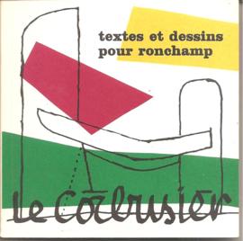 Corbusier, le: Textes et dessins pour Ronchamp