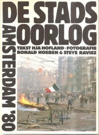 """Raviez, Steye en Hoeben, Ronald: """"De Stadsoorlog Amsterdam '80"""" (kan nog niet besteld worden)"""