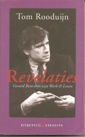 """Reve, Gerard (over -): Rooduijn, Tom: """"Revelaties. Gerard Reve over zijn Werk & Leven`."""
