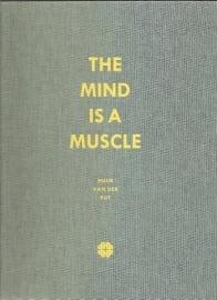 "Put, Huub van der: ""The mind is a muscle""."