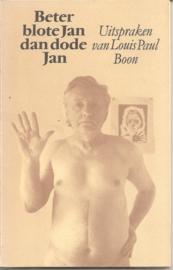 Boon, L.P. : Beter blote Jan dan dode Jan