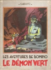 "Christo: ""Les aventures de Domino. Le Demon Vert""."