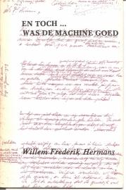 """Hermans, W.F.: """"en toch ... was de machine goed"""". *"""