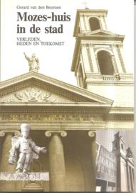 Boomen, Gerard van den: Mozes-huis in de stad