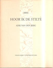 Ber, Adri van den: Hoor ik de stilte