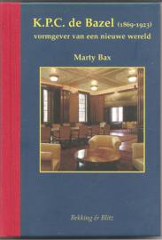 Bax, Marty: K.P.C. de Bazel: vormgever van een nieuwe wereld