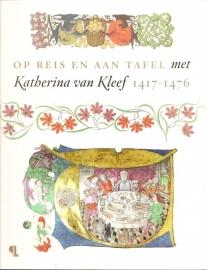 """Priem, Ruud (red.): """"Op reis en aan tafel met Katherina van Kleef 1417-1476""""."""