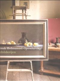 """Helmantel; Henk: """"Openbaring!"""""""