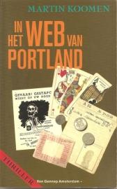 """Koomen, Martin: """"In het web van Portland""""."""