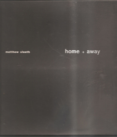 Sleeth,Matthew: Home  + Away