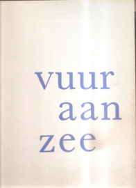 Elsken, Ed van der (e.a.): Vuur aan zee.