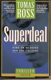"""Ross, Tomas: """"Superdeal. King en de dood van een callgirl""""."""