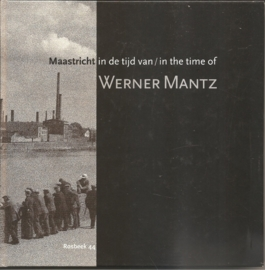 Rosbeek Goodwill-uitgave nummer 44: Maastricht in de tijd van Werner Mantz.