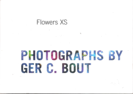 Bout, Ger C.: Flowers XS