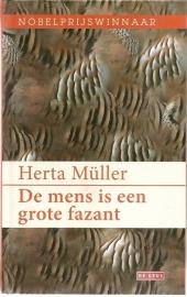 """Muller, Herta: """"De mens is een grote fazant""""."""