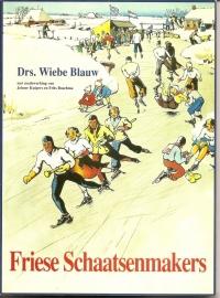 """Blauw, Wiebe: """"Friese Schaatsenmakers""""."""