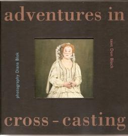 """Blok, Diana: """"Adventures in cross-casting"""". (gesigneerd)"""