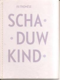 "Thomese, P.F. : ""Schaduwkind""."
