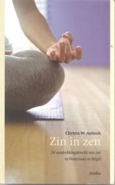 Anbeek, Christa W.: Zin in zen