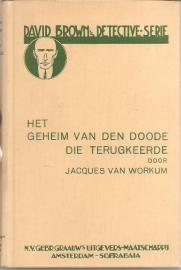 """Workum, Jacques van: """"Het geheim van den doode die terugkeerde"""""""