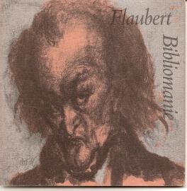 """Flaubert, Gustave: """"Bibliomanie""""."""