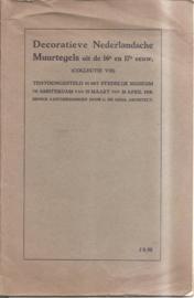 Catalogus Stedelijk Museum zonder nummer: Decoratieve Nederlandsche Muurtegels uit de 16e en 17e eeuw. (Collectie Vis).