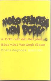 Heijden, A.F. Th. van der: Hier viel van Gogh flauw
