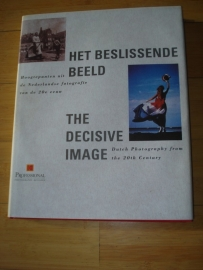 Het Beslissende Beeld: Hoogtepunten uit de Nederlandse fotografie van de 20e eeuw.