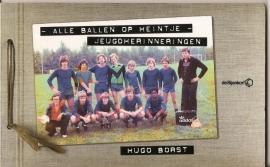 "Borst, Hugo:  ""Alle ballen op Heintje - Jeugdherinneringen""."