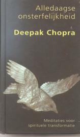 Chopra Deepak : Alledaagse Onsterfelijkheid