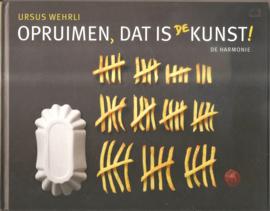 Wehrli, Ursus: Opruimen, dat is de kunst!