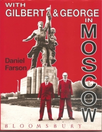 Farson, Daniel: With Gilbert and George in Moscow`.