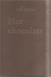Scholte, Rob: Hot chocolate