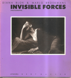 Blok, Diana & Broekmans, Marlo: Invisible Forces