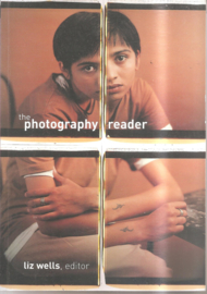 Wells, Liz  (ed.): The Photography Reader