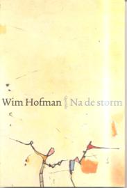 Hofman, Wim: Na de storm