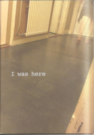 Verschueren, Sabine & Caspel, Aya van (concept): I was here