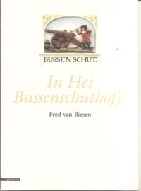Biesen,Fred van: In Het Bussenschuthofje