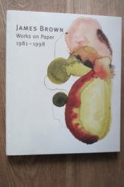 Brown, James: Works on Paper 1981 - 1998
