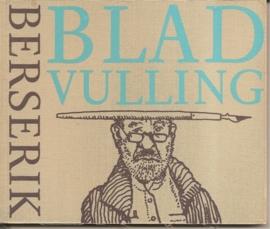 "Berserik: ""Bladvulling""."