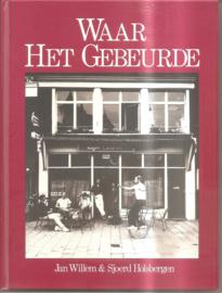 Holsbergen, Jan Willem & Sjoerd: Waar het gebeurde