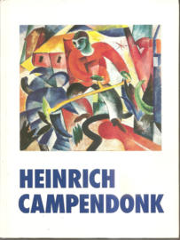 """Campendonk, Heinrich: """"Ein Maler des Blauen Reiter"""""""