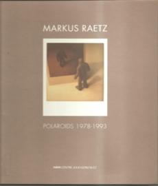 Raetz, Markus: Polaroids 1978-1993