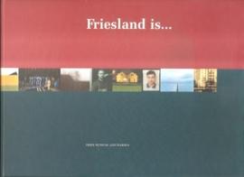 Friesland is.....  10 visies op Friesland