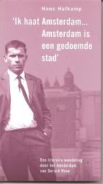 hafkamp, Hans: Ik haat Amsterdam.... Amsterdam is een gedoemde stad.