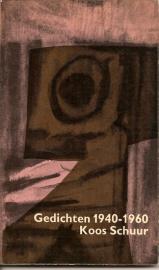 """Schuur, Koos:  """"Gedichten 1940-1960""""."""