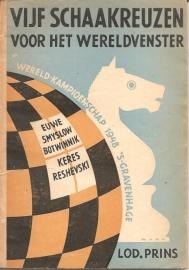 """Prins, Lodewijk: """"Vijf Schaakreuzen voor het wereldvenster""""."""